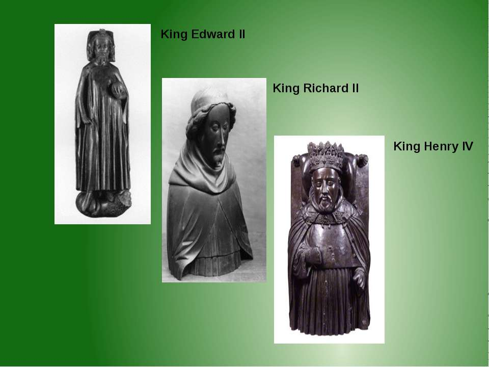 King Edward II King Richard II King Henry IV