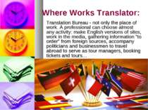 Where Works Translator: Translation Bureau - not only the place of work. A pr...