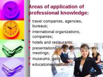 Areas of application of professional knowledge: travel companies, agencies, b...