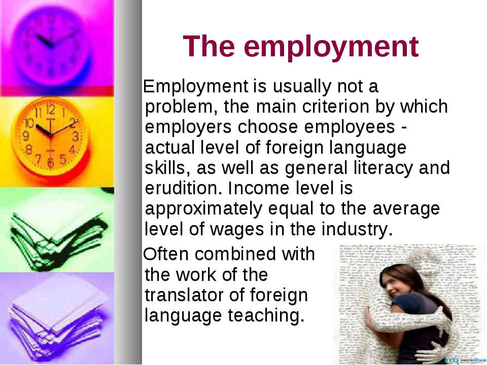 The employment Employment is usually not a problem, the main criterion by whi...