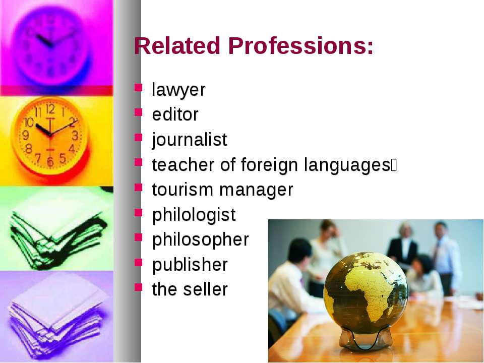 Related Professions: lawyer editor journalist teacher of foreign languages to...