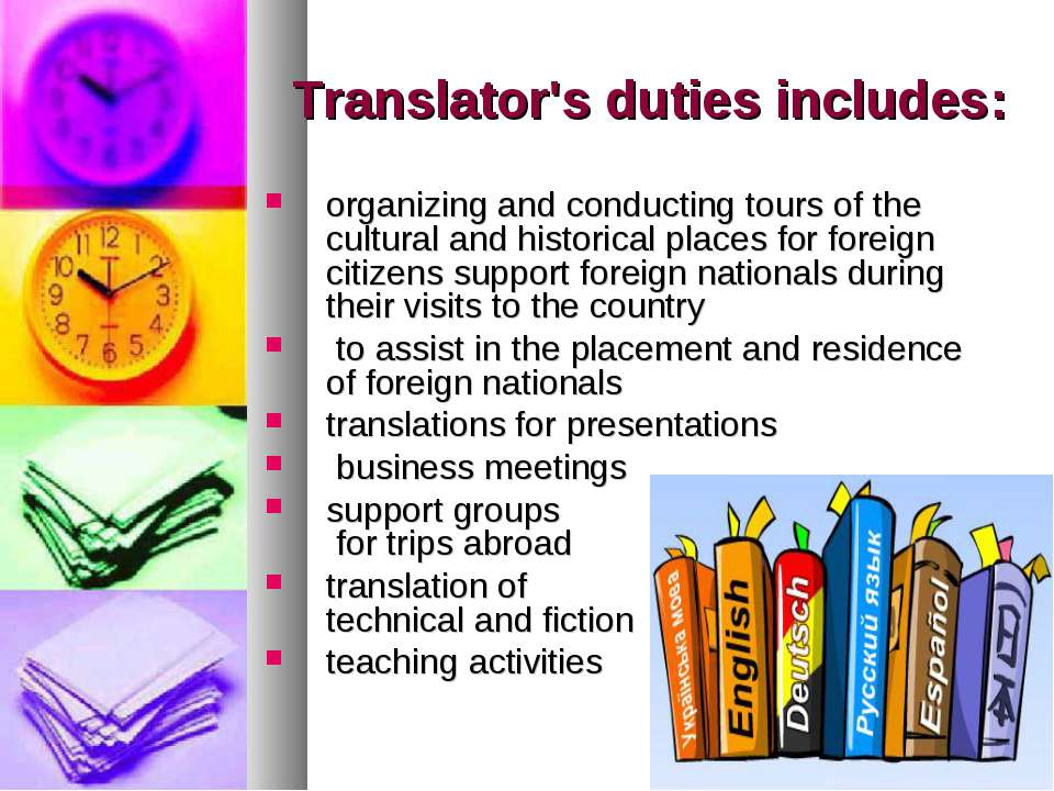 Translator's duties includes: organizing and conducting tours of the cultural...