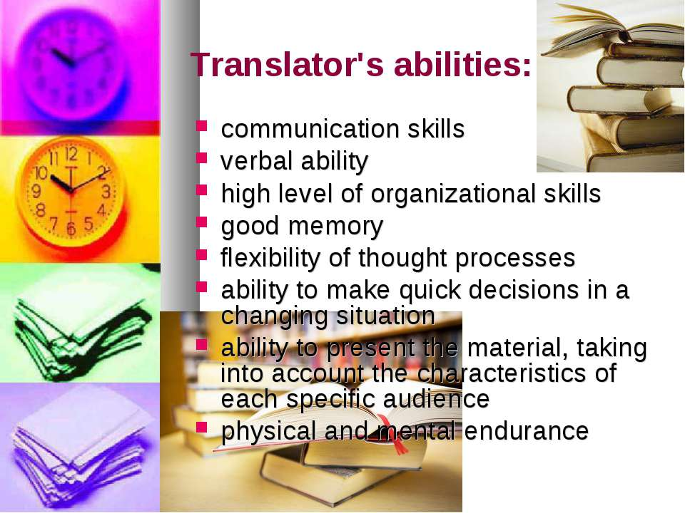 Translator's abilities: communication skills verbal ability high level of org...