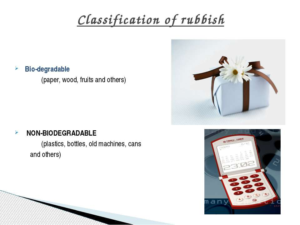 Classification of rubbish Bio-degradable (paper, wood, fruits and others) NON...