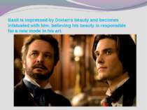 Basil is impressed by Dorian's beauty and becomes infatuated with him, believ...