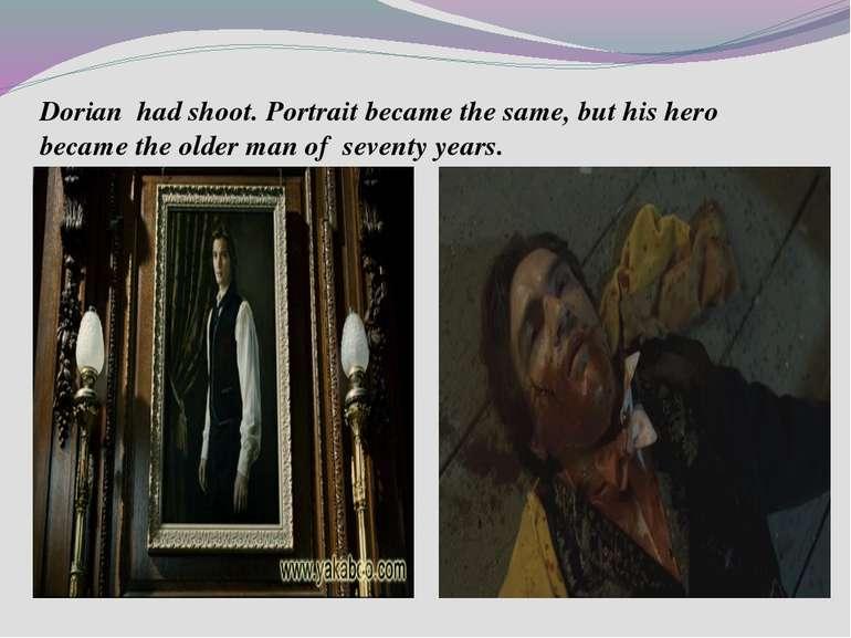 Dorian had shoot.Portraitbecamethe same, buthishero became theolder ma...
