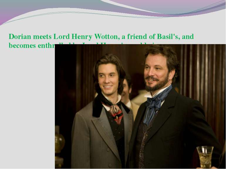 Dorian meets Lord Henry Wotton, a friend of Basil's, and becomes enthralled b...