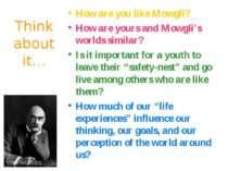 Think about it… How are you like Mowgli? How are yours and Mowgli's worlds si...