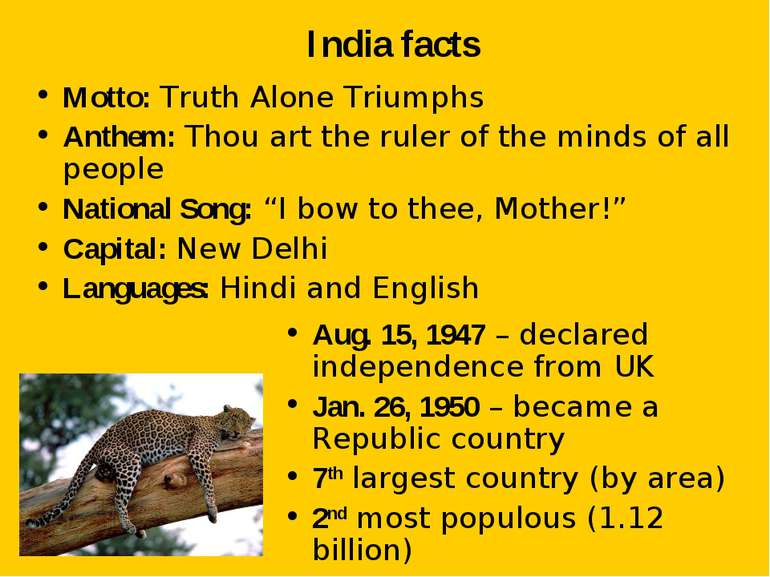 India facts Motto: Truth Alone Triumphs Anthem: Thou art the ruler of the min...