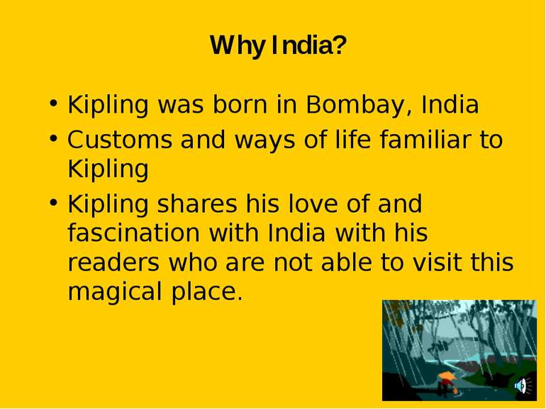 Why India? Kipling was born in Bombay, India Customs and ways of life familia...
