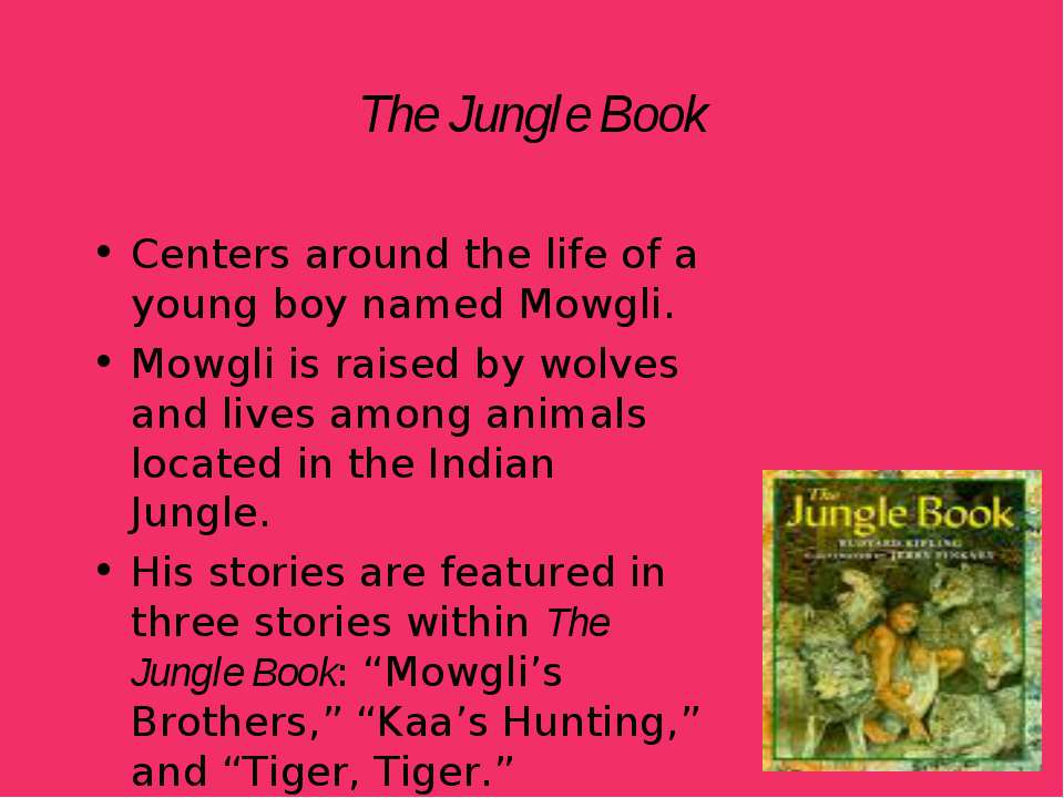 The Jungle Book Centers around the life of a young boy named Mowgli. Mowgli i...