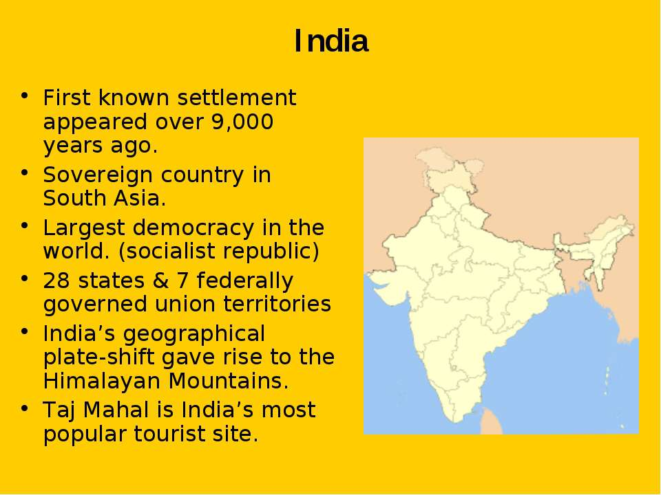 India First known settlement appeared over 9,000 years ago. Sovereign country...