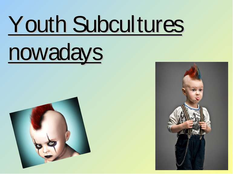 Youth Subcultures nowadays