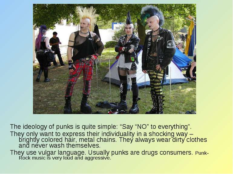 "The ideology of punks is quite simple: ""Say ""NO"" to everything"". They only wa..."