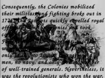 Consequently, the Colonies mobilized their militias, and fighting broke out i...
