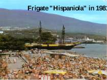 "Frigate ""Hispaniola"" in 1981"