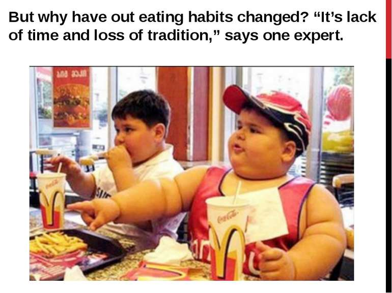 "But why have out eating habits changed? ""It's lack of time and loss of tradit..."
