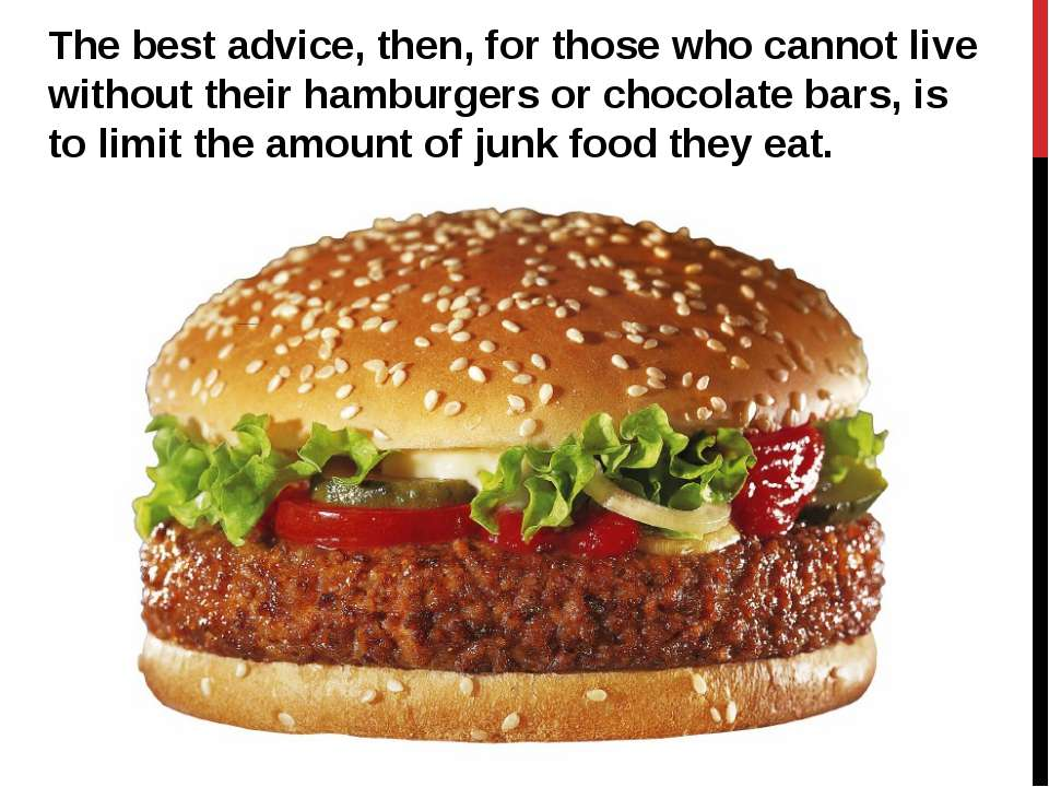 The best advice, then, for those who cannot live without their hamburgers or ...