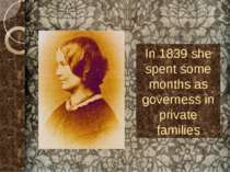 In 1839 she spent some months as governess in private families