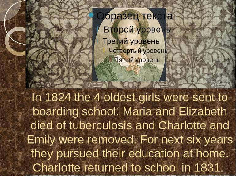 In 1824 the 4 oldest girls were sent to boarding school. Maria and Elizabeth ...