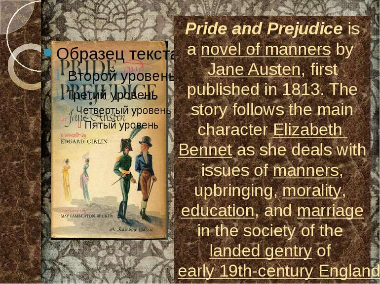 Pride and Prejudice is a novel of manners by Jane Austen, first published in ...