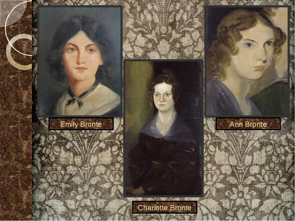 Emily Bronte Ann Bronte Charlotte Bronte