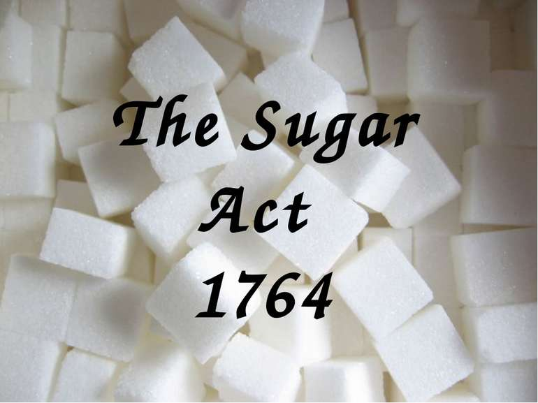 The Sugar Act 1764