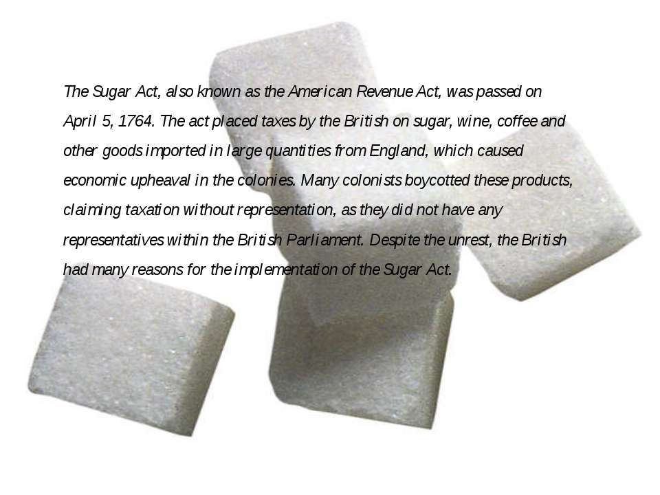 The Sugar Act, also known as the American Revenue Act, was passed on April 5,...