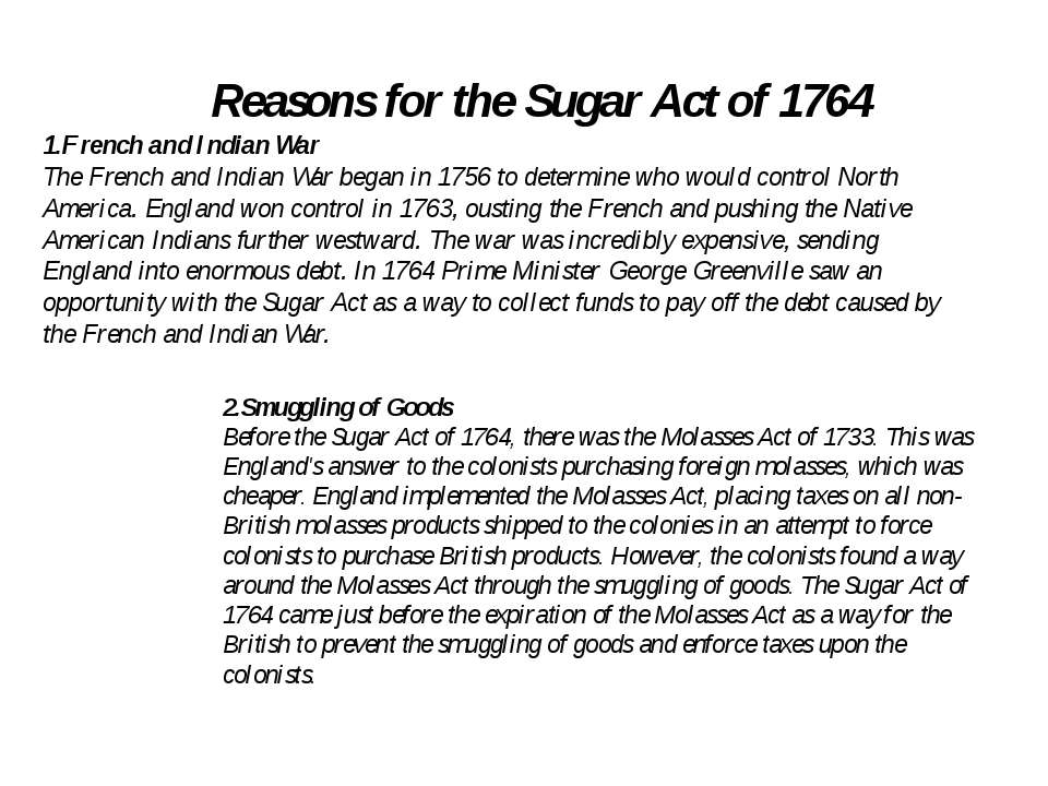 Reasons for the Sugar Act of 1764 1.French and Indian War The French and Indi...