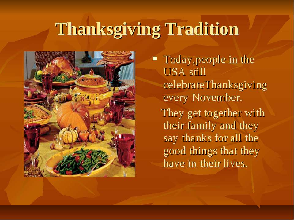 Thanksgiving Tradition Today,people in the USA still celebrateThanksgiving ev...