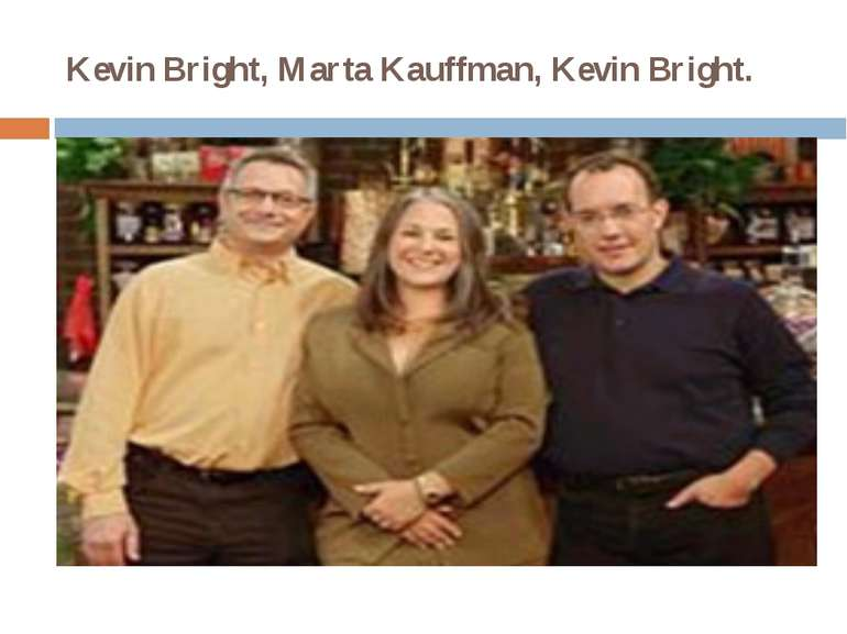 Kevin Bright, Marta Kauffman, Kevin Bright. Sitcom Created by David Crane Mar...