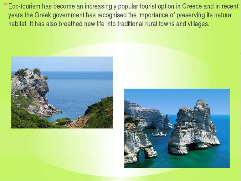 Eco-tourism has become an increasingly popular tourist option in Greece and i...