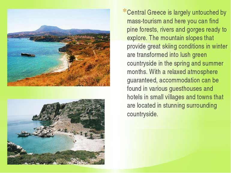 Central Greece is largely untouched by mass-tourism and here you can find pin...