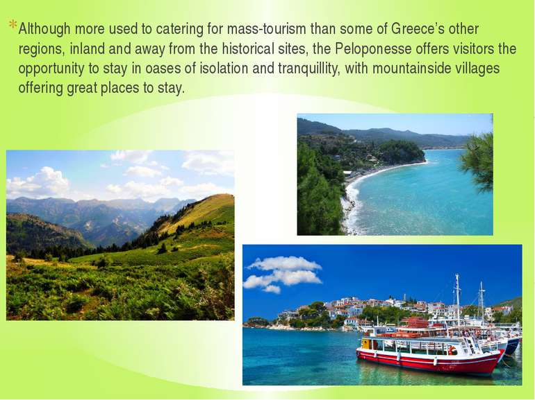 Although more used to catering for mass-tourism than some of Greece's other r...