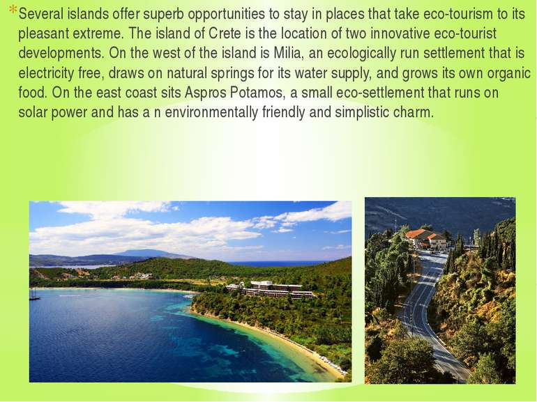 Several islands offer superb opportunities to stay in places that take eco-to...