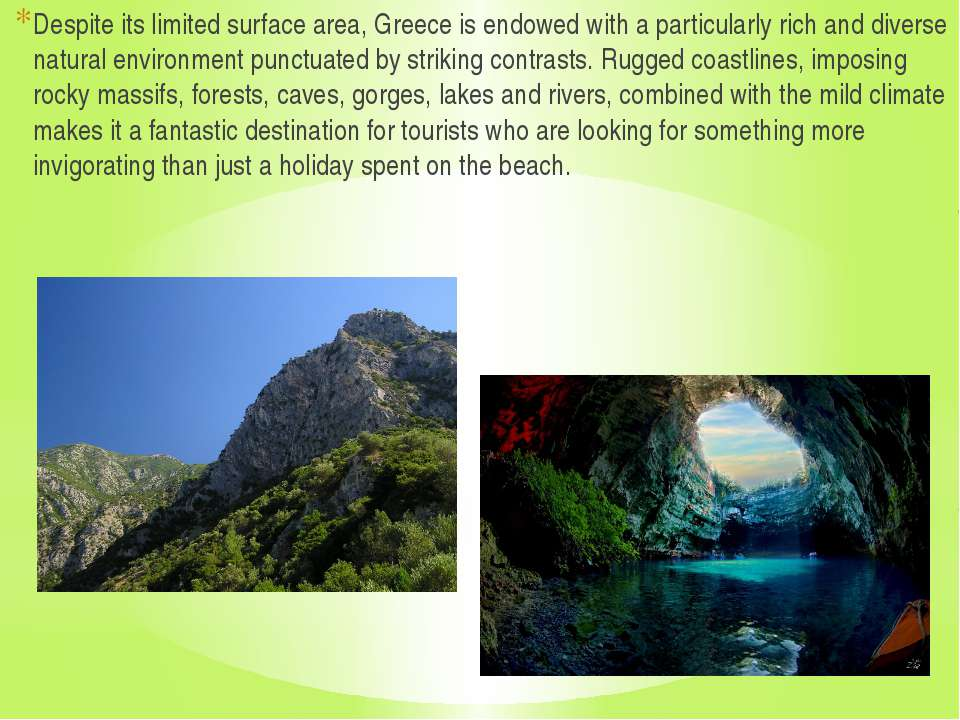 Despite its limited surface area, Greece is endowed with a particularly rich ...