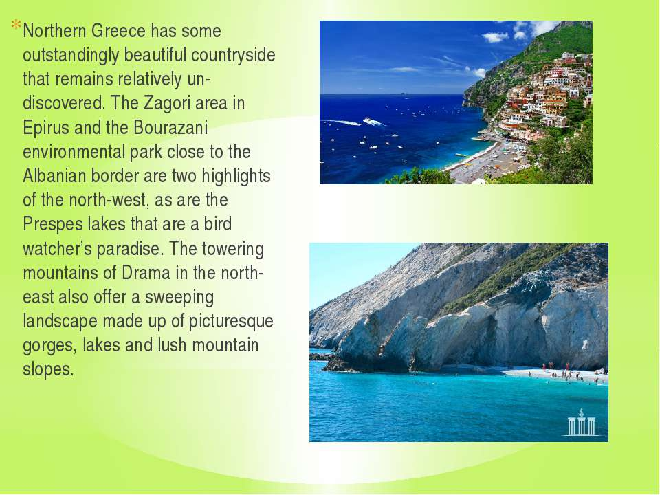 Northern Greece has some outstandingly beautiful countryside that remains rel...