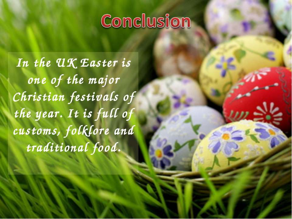 In the UK Easter is one of the major Christian festivals of the year. It is f...