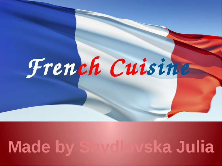 French Cuisine Made by Shydlovska Julia