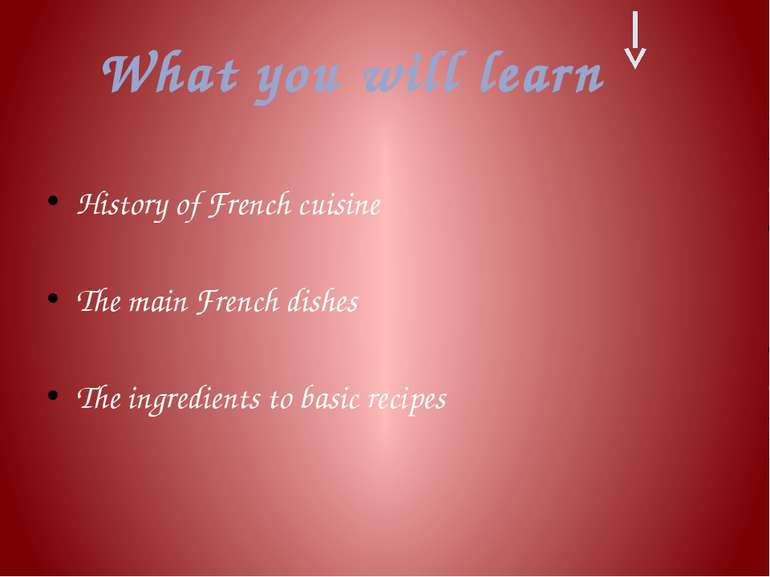 History of French cuisine The main French dishes The ingredients to basic rec...