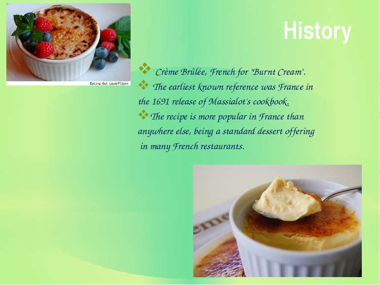 "History Crème Brûlée, French for ""Burnt Cream"". The earliest known reference ..."