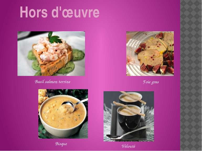 Hors d'œuvre Basil salmon terrine Bisque Foie gras Velouté