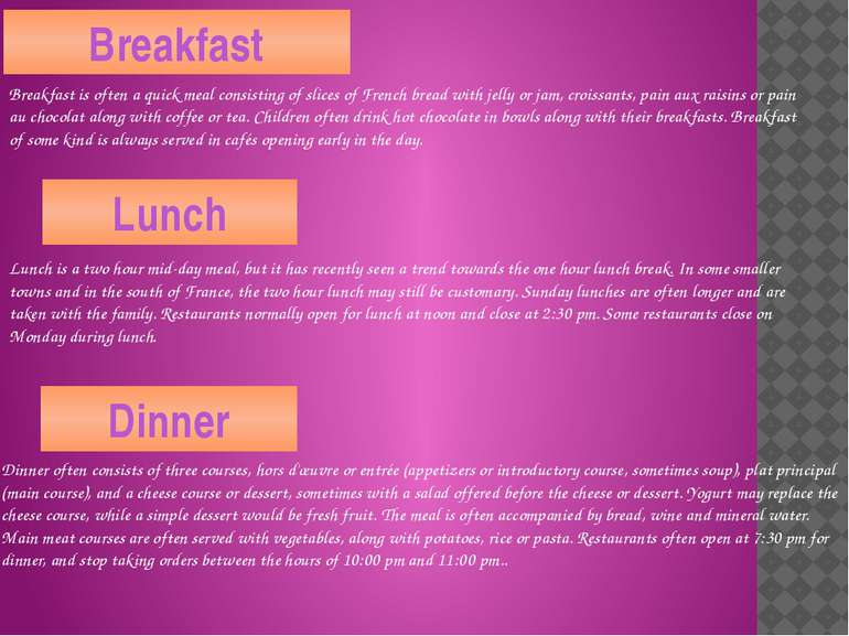 Breakfast Breakfast is often a quick meal consisting of slices of French brea...