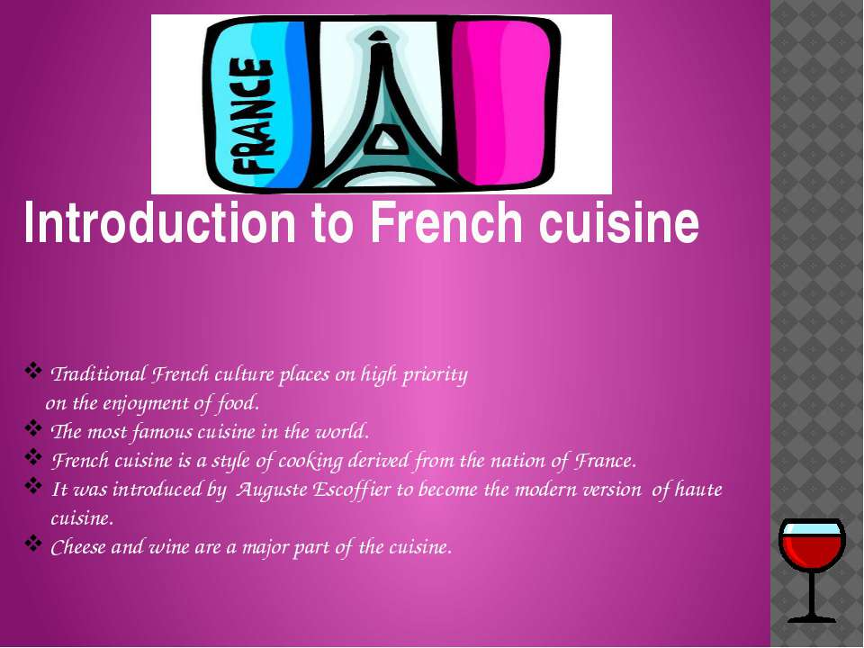 Traditional French culture places on high priority on the enjoyment of food. ...