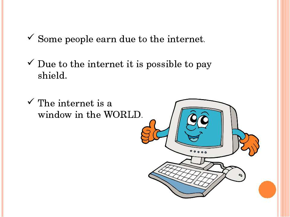 Some people earn due to the internet. Due to the internet it is possible to p...