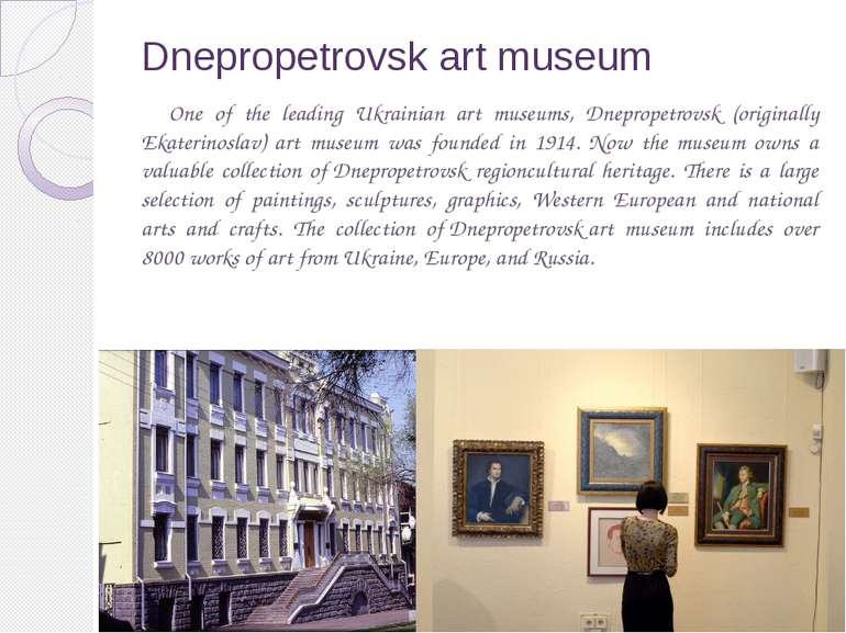 Dnepropetrovsk art museum One of the leading Ukrainian art museums, Dnepropet...
