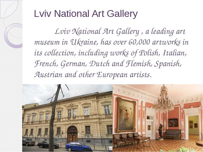 Lviv National Art Gallery  Lviv National Art Gallery , a leading art museum i...