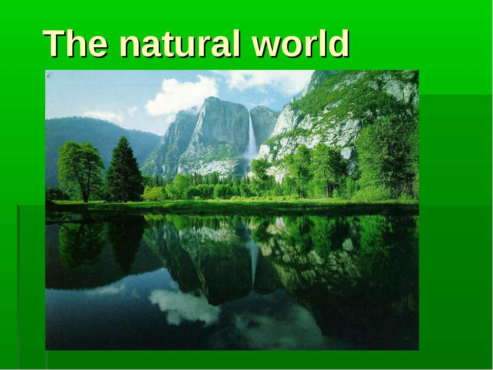 The natural world