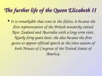 The further life of the Queen Elizabeth II It is remarkable that even in the ...