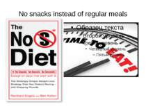 No snacks instead of regular meals The No S Diet – no snacks, no sweets, no s...